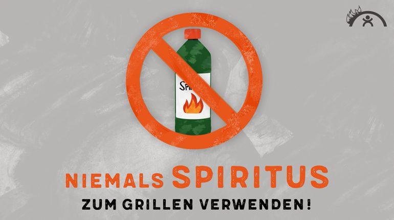 Niemals Spiritus zum Grillen verwenden