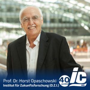 Prof. Dr. Horst Opaschowski, Opaschowski Institut für Zukunftsforschung (O.I.Z.)